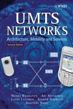 Ahtiainen, Ari - UMTS Networks: Architecture, Mobility and Services, e-bok