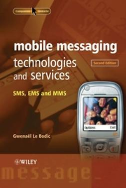 Bodic, Gwenaël Le - Mobile Messaging Technologies and Services: SMS, EMS and MMS, ebook