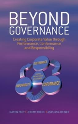 Fahy, Martin - Beyond Governance: Creating Corporate Value through Performance, Conformance and Responsibility, ebook