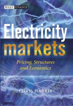Harris, Chris - Electricity Markets: Pricing, Structures and Economics, e-bok