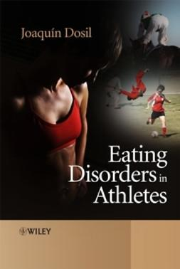Dosil, Joaquin - Eating Disorders in Athletes, ebook