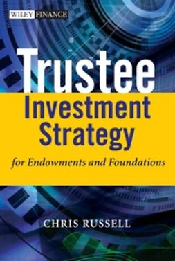 Russell, Chris - Trustee Investment Strategy for Endowments and Foundations, ebook