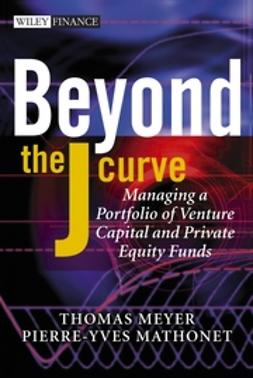 Mathonet, Pierre-Yves - Beyond the J Curve: Managing a Portfolio of Venture Capital and Private Equity Funds, ebook