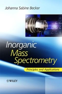 Becker, Sabine - Inorganic Mass Spectrometry: Principles and Applications, ebook