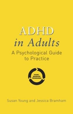Bramham, Jessica - ADHD in Adults: A Psychological Guide to Practice, ebook