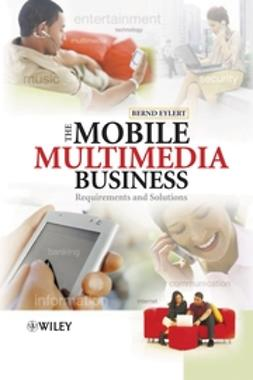 Eylert, Bernd - The Mobile Multimedia Business: Requirements and Solutions, e-kirja