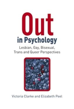 Clarke, Victoria - Out in Psychology: Lesbian, Gay, Bisexual, Trans and Queer Perspectives, e-kirja