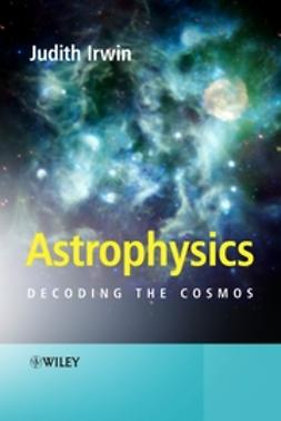 Irwin, Judith Ann - Astrophysics: Decoding the Cosmos, ebook