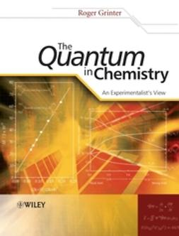 Grinter, Roger - The Quantum in Chemistry: An Experimentalist's View, e-bok