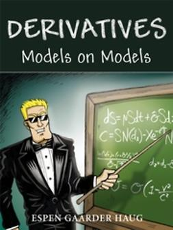 Haug, Espen Gaarder - Derivatives Models on Models, ebook