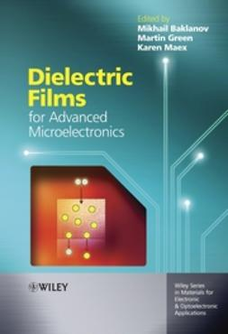 Baklanov, Mikhail - Dielectric Films for Advanced Microelectronics, ebook