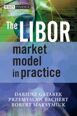 Bachert, Przemyslaw - The LIBOR Market Model in Practice, e-bok