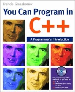Glassborow, Francis - You Can Program in C++: A Programmer's Introduction, ebook