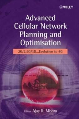 Mishra, Ajay R. - Advanced Cellular Network Planning and Optimisation: 2G/2.5G/3G...Evolution to 4G, e-bok