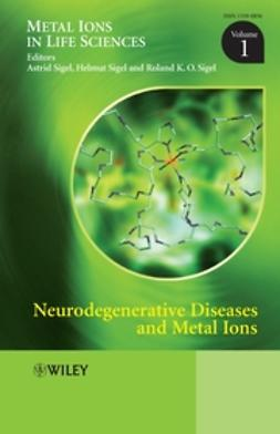 Sigel, Astrid - Neurodegenerative Diseases and Metal Ions: Metal Ions in Life Sciences, e-kirja