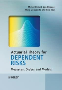 Denuit, Michel - Actuarial Theory for Dependent Risks: Measures, Orders and Models, ebook
