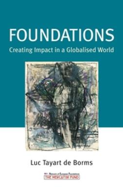 Borms, Luc Tayart de - Foundations: Creating Impact in a Globalised World, ebook