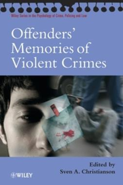 Christianson, Sven A. - Offenders' Memories of Violent Crimes, ebook