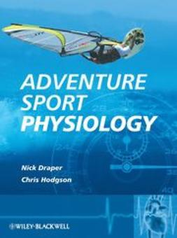 Draper, Nick - Adventure Sport Physiology, ebook