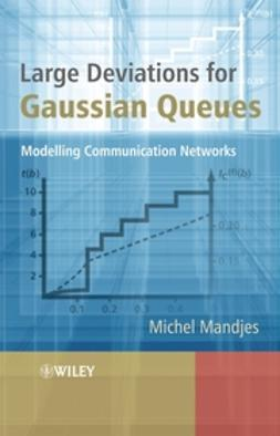 Mandjes, Michel - Large Deviations for Gaussian Queues: Modelling Communication Networks, e-bok