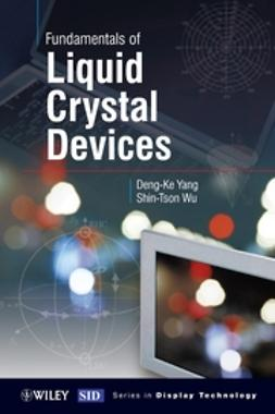 Wu, Shin-Tson - Fundamentals of Liquid Crystal Devices, e-bok