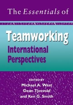 West, Michael A. - The Essentials of Teamworking: International Perspectives, ebook