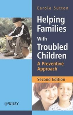 Sutton, Carole - Helping Families with Troubled Children: A Preventive Approach, ebook