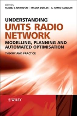 Aghvami, Hamid - Understanding UMTS Radio Network Modelling, Planning and Automated Optimisation: Theory and Practice, ebook