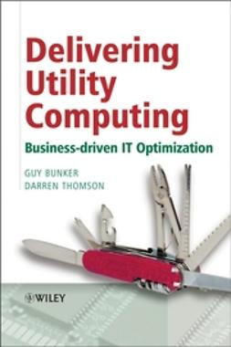 Bunker, Guy - Delivering Utility Computing: Business-driven IT Optimization, e-bok