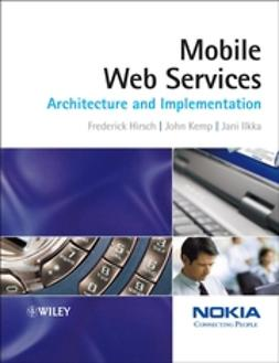 Hirsch, Frederick - Mobile Web Services: Architecture and Implementation, e-kirja