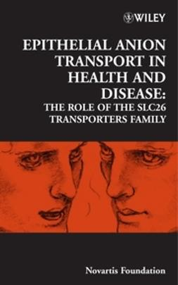 Foundation, Novartis - Epithelial Anion Transport in Health and Disease: The Role of the SLC26 Transporters Family, ebook