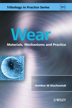 Stachowiak, Gwidon W. - Wear: Materials, Mechanisms and Practice, ebook