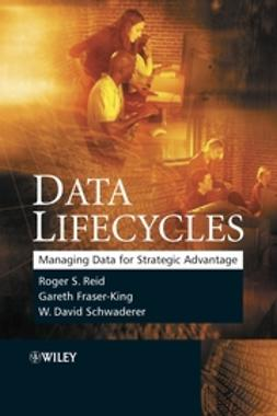 Fraser-King, Gareth - Data Lifecycles: Managing Data for Strategic Advantage, e-bok