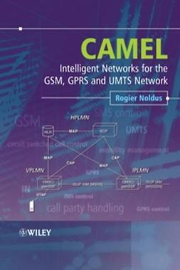 Noldus, Rogier - CAMEL: Intelligent Networks for the GSM, GPRS and UMTS Network, ebook