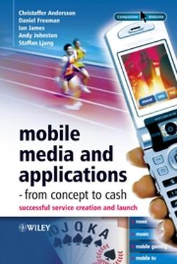 Andersson, Christoffer - Mobile Media and Applications, From Concept to Cash: Successful Service Creation and Launch, ebook