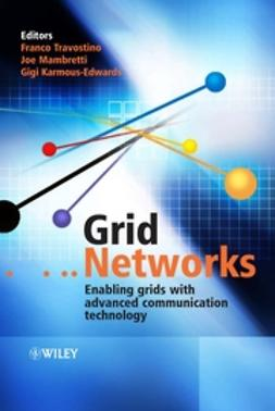 Karmous-Edwards, Gigi - Grid Networks: Enabling Grids with Advanced Communication Technology, e-kirja