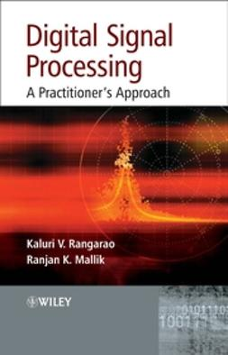 Mallik, Ranjan K. - Digital Signal Processing: A Practitioner's Approach, ebook