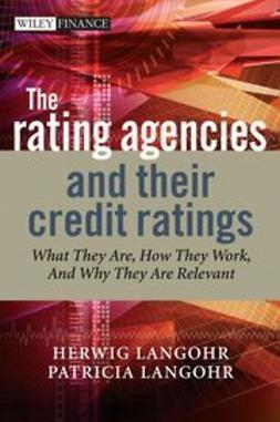 Langohr, Herwig - The Rating Agencies and Their Credit Ratings: What They Are, How They Work, and Why They are Relevant, ebook