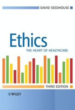Seedhouse, David - Ethics: The Heart of Health Care, ebook