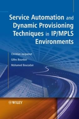 Boucadair, Mohamed - Service Automation and Dynamic Provisioning Techniques in IP/MPLS Environments, e-bok