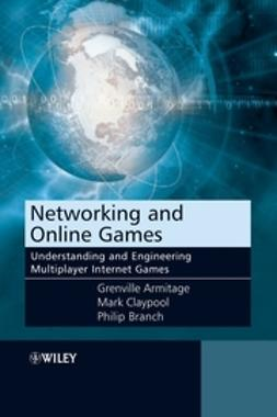 Armitage, Grenville - Networking and Online Games: Understanding and Engineering Multiplayer Internet Games, ebook