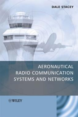 Stacey, Dale - Aeronautical Radio Communication Systems and Networks, e-bok