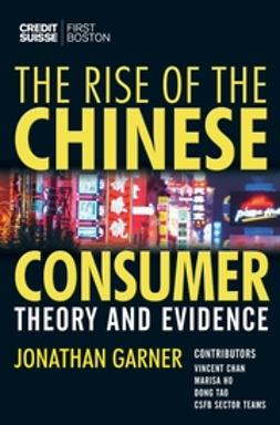 Garner, Jonathan - The Rise of the Chinese Consumer: Theory and Evidence, ebook