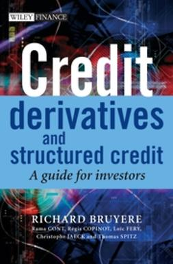 Bruyere, Richard - Credit Derivatives and Structured Credit: A Guide for Investors, ebook