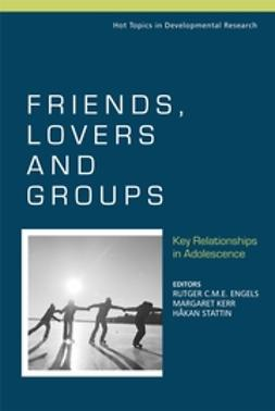 Engels, Rutger C. M. E. - Friends, Lovers and Groups: Key Relationships in Adolescence, ebook