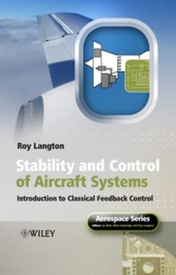 Langton, Roy - Stability and Control of Aircraft Systems: Introduction to Classical Feedback Control, e-bok