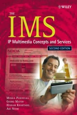 The IMS: IP Multimedia Concepts and Services 2ed
