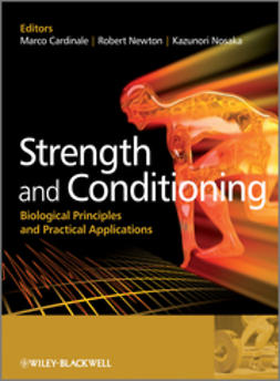 Cardinale, Marco - Strength and Conditioning: Biological Principles and Practical Applications, ebook