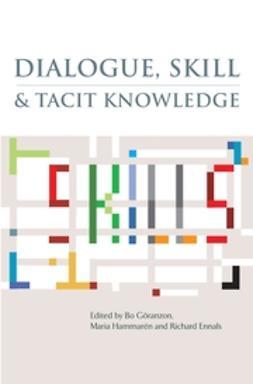 Ennals, Richard - Dialogue, Skill and Tacit Knowledge, ebook
