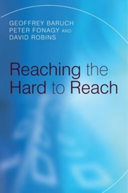 Baruch, Geoffrey - Reaching the Hard to Reach: Evidence-based Funding Priorities for Intervention and Research, ebook